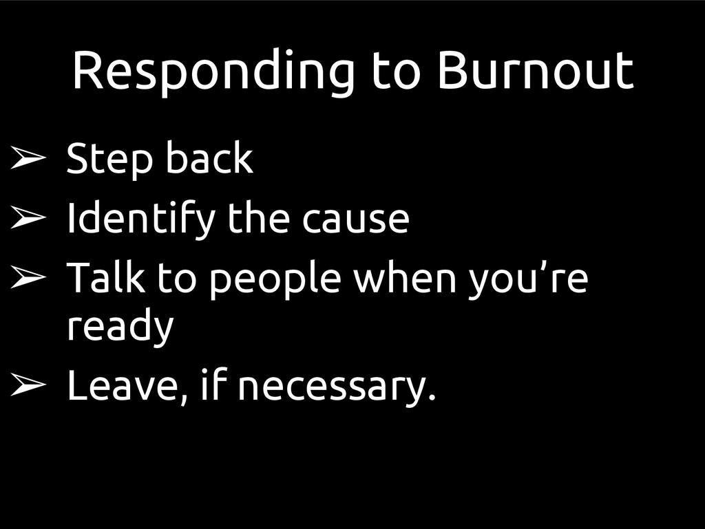 Responding to Burnout ➢ Step back ➢ Identify th...