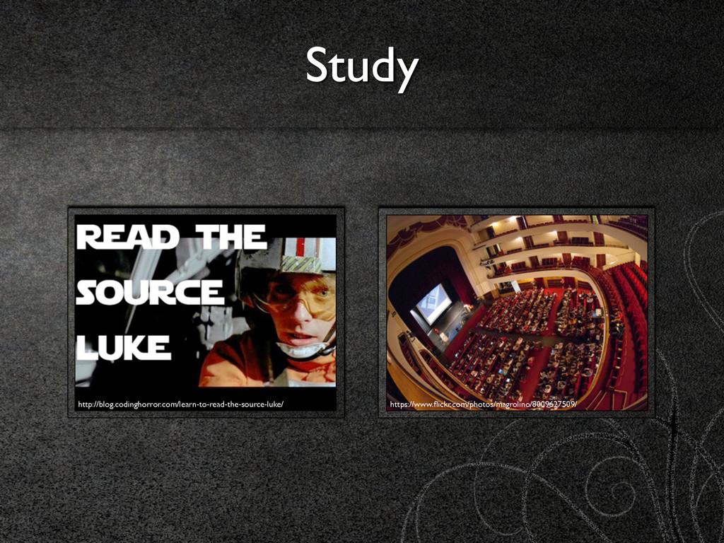 Study http://blog.codinghorror.com/learn-to-rea...