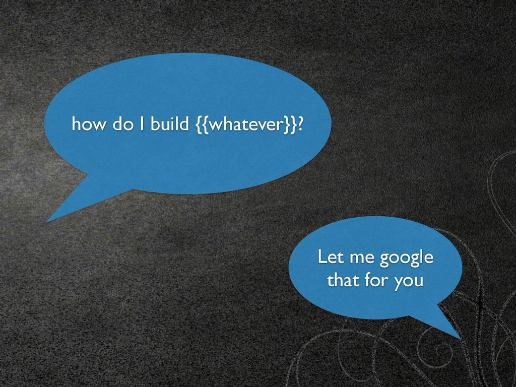 how do I build {{whatever}}? Let me google that...
