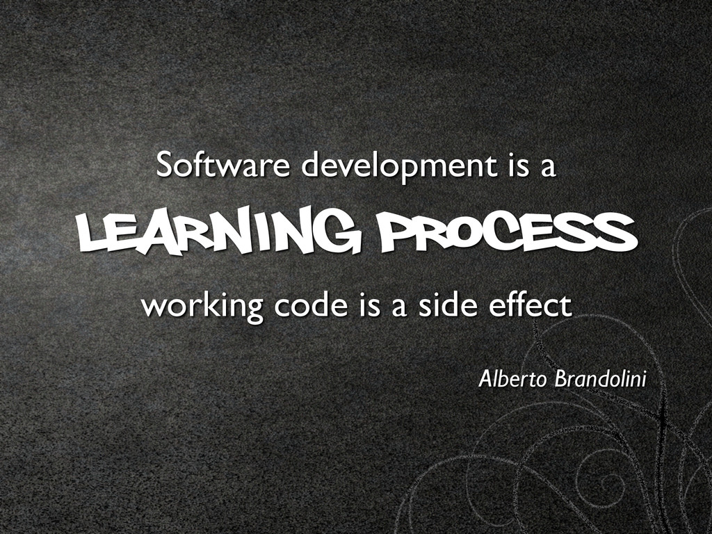 Software development is a learning process work...