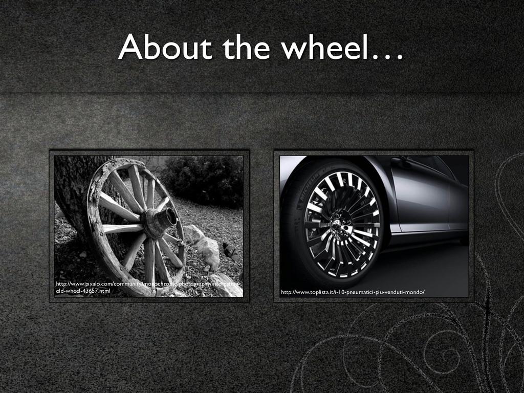 About the wheel… http://www.pixalo.com/communit...