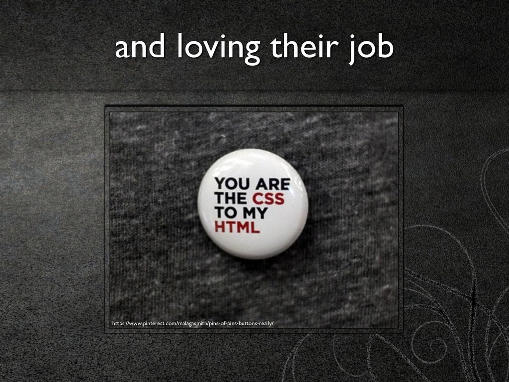 and loving their job https://www.pinterest.com/...