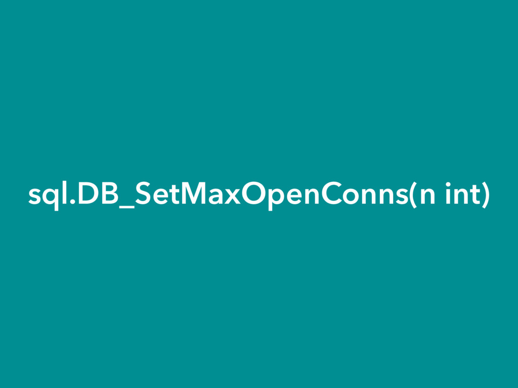 sql.DB_SetMaxOpenConns(n int)