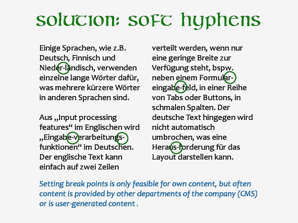 Solution: soft hyphens Einige Sprachen, wie z.B...
