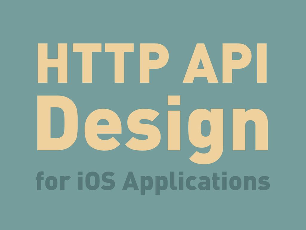 HTTP API Design for iOS Applications