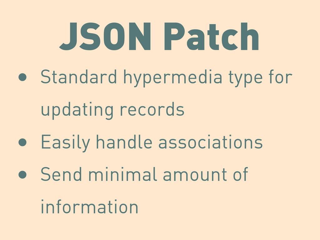 JSON Patch • Standard hypermedia type for updat...