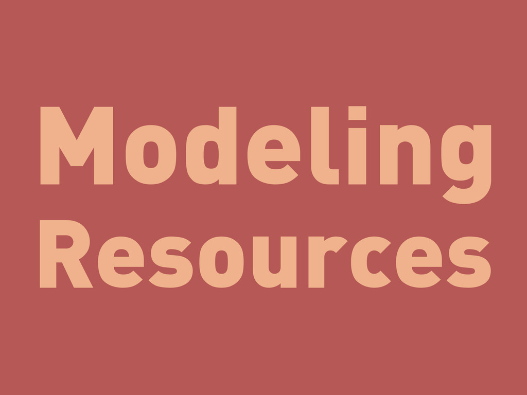 Modeling Resources