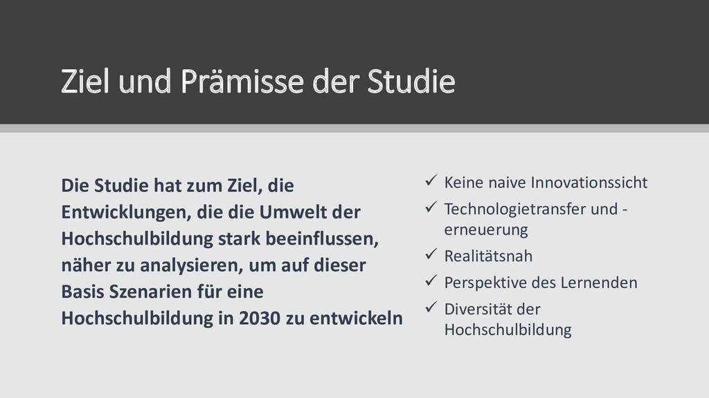 Ziel und Prämisse der Studie Die Studie hat zum...