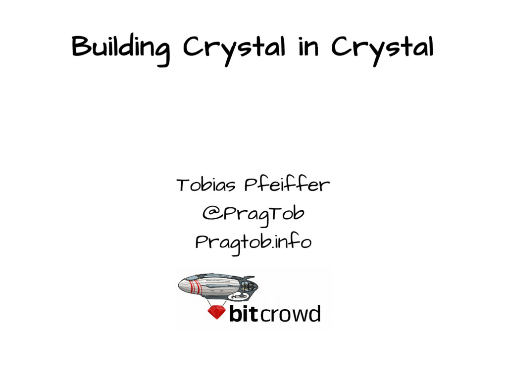 Building Crystal in Crystal Tobias Pfeiffer @Pr...