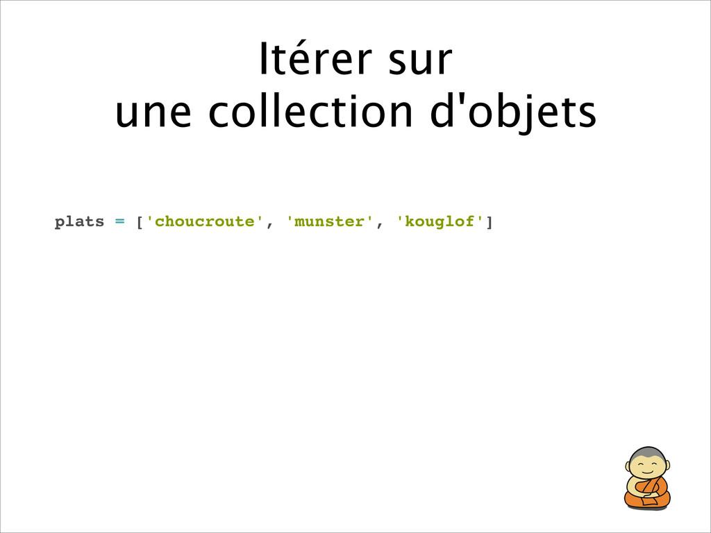 Itérer sur une collection d'objets plats = ['c...