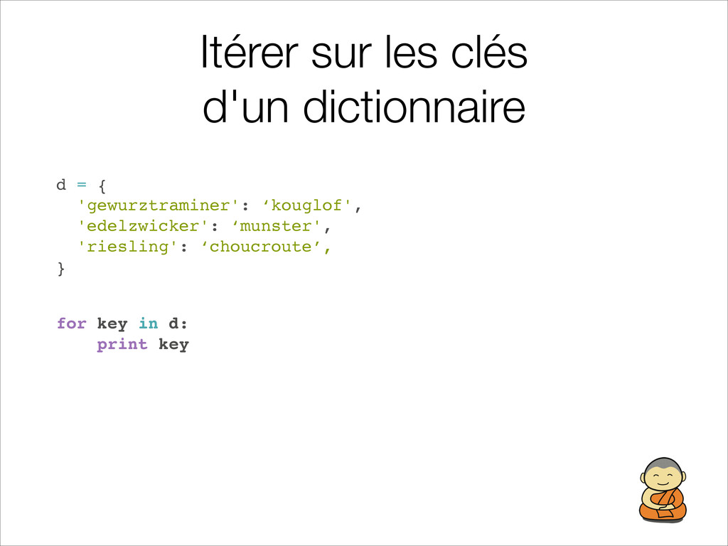 Itérer sur les clés d'un dictionnaire d = {! '...