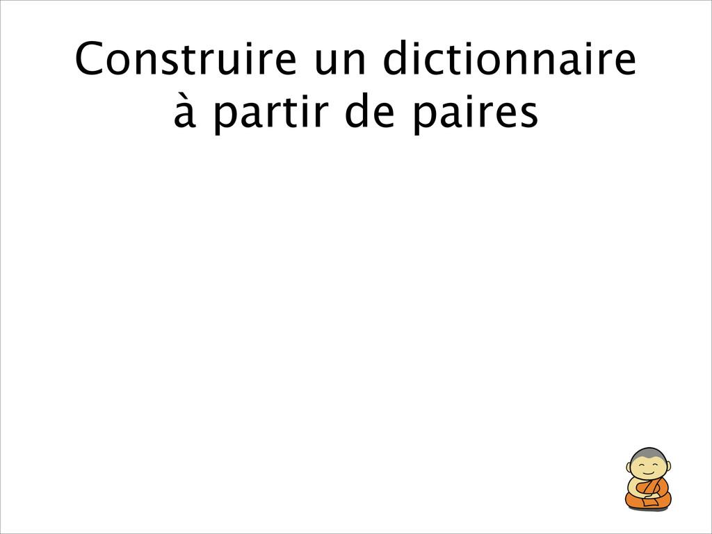 Construire un dictionnaire à partir de paires