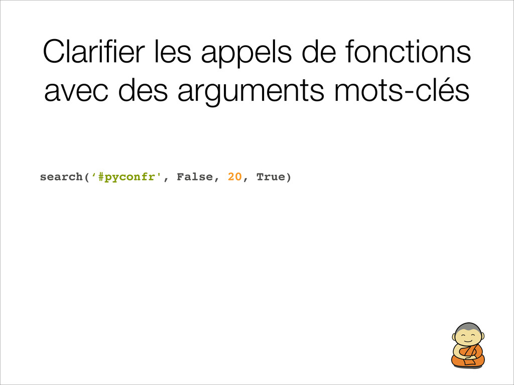 search('#pyconfr', False, 20, True) Clarifier le...