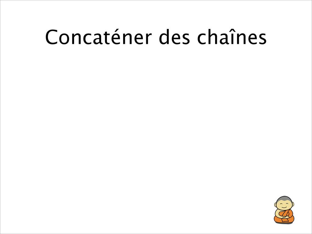 Concaténer des chaînes