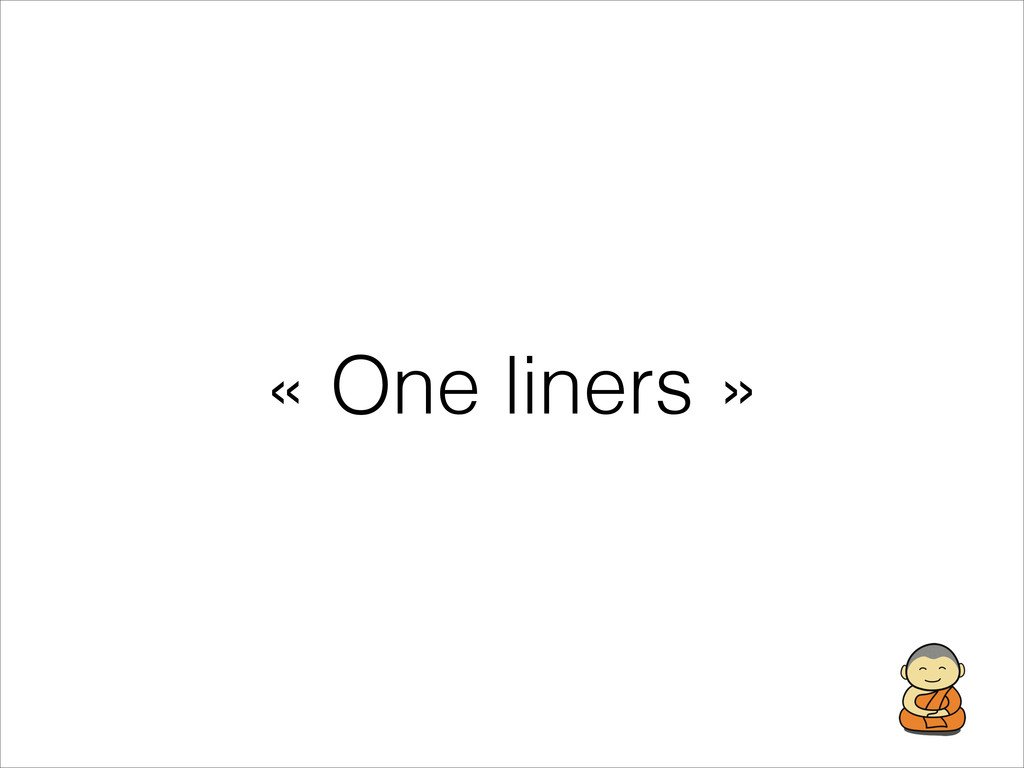 « One liners »