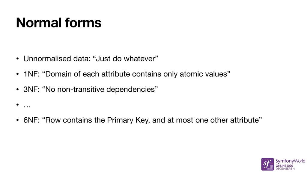 "Normal forms • Unnormalised data: ""Just do what..."