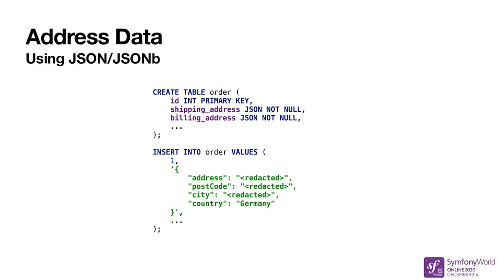 Address Data Using JSON/JSONb CREATE TABLE orde...