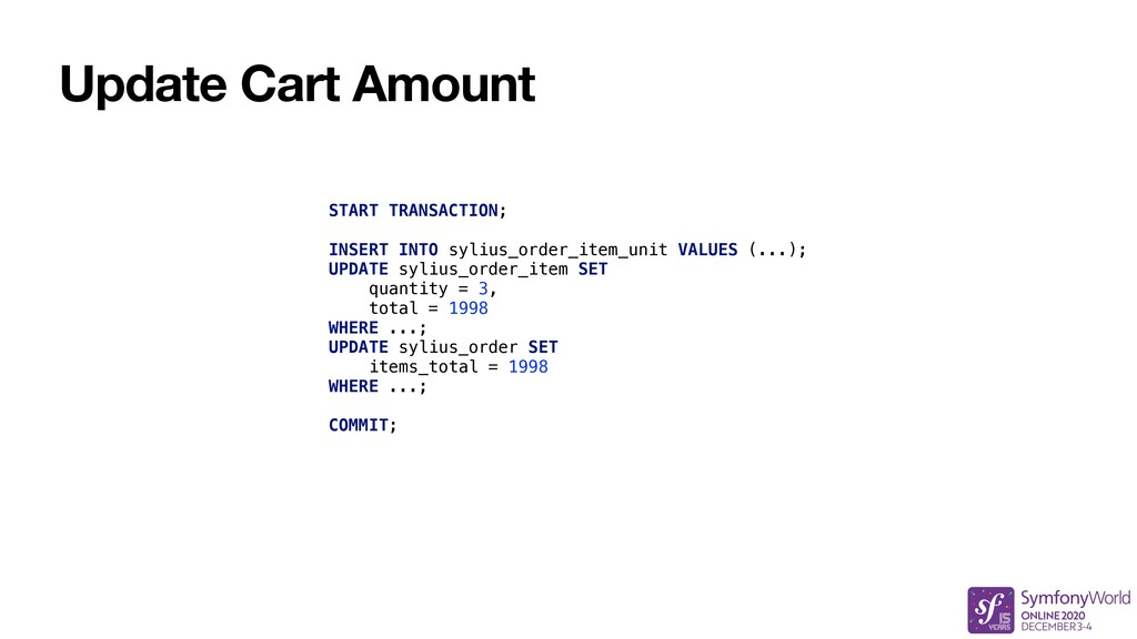 Update Cart Amount START TRANSACTION; INSERT IN...