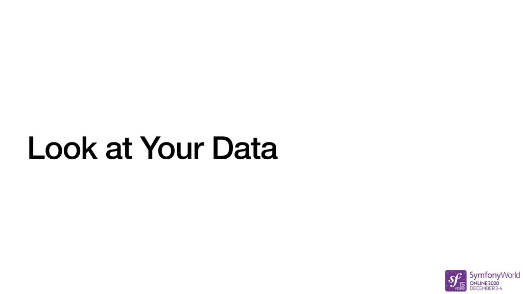 Look at Your Data