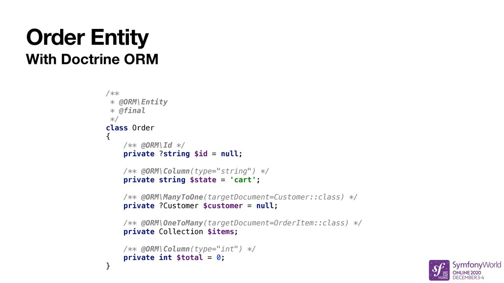 Order Entity With Doctrine ORM /** * @ORM\Entit...