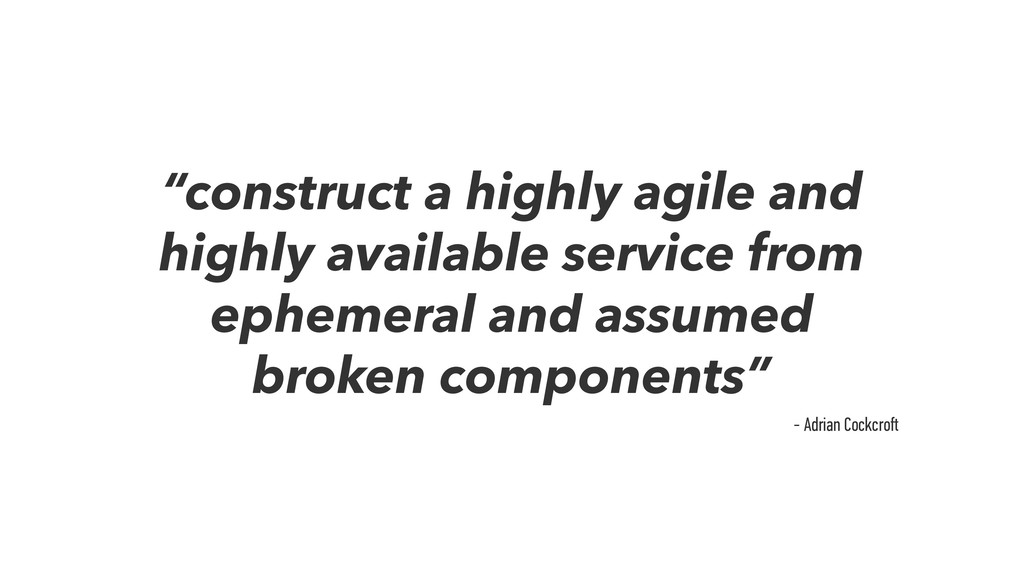 """construct a highly agile and highly available ..."