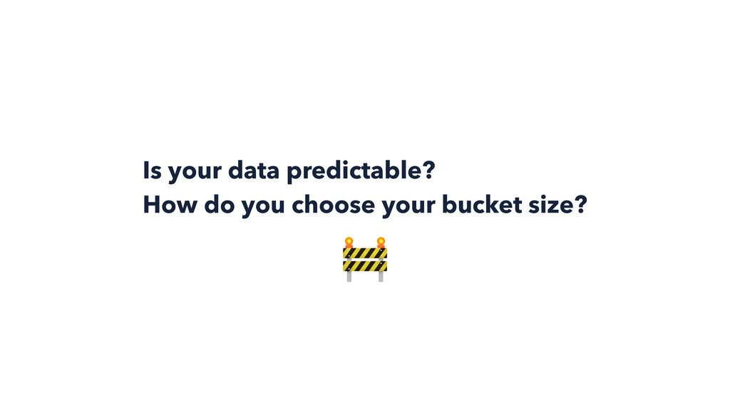 Is your data predictable? How do you choose you...