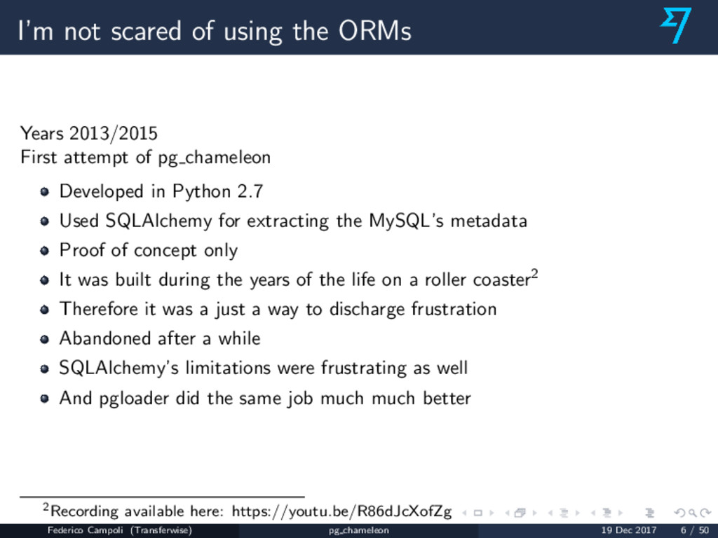 I'm not scared of using the ORMs Years 2013/201...