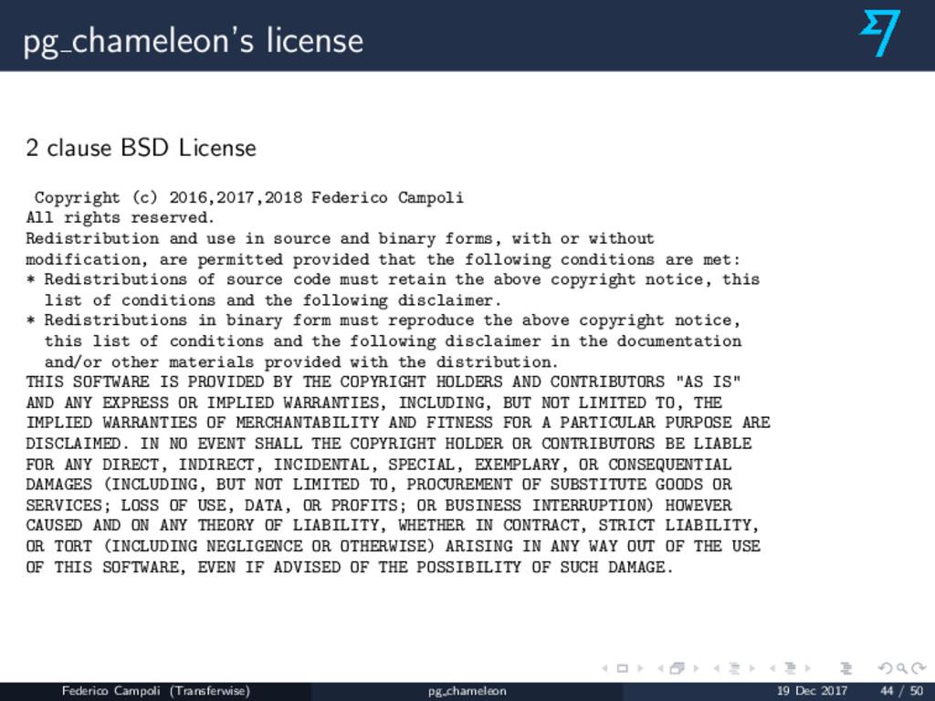 pg chameleon's license 2 clause BSD License Cop...