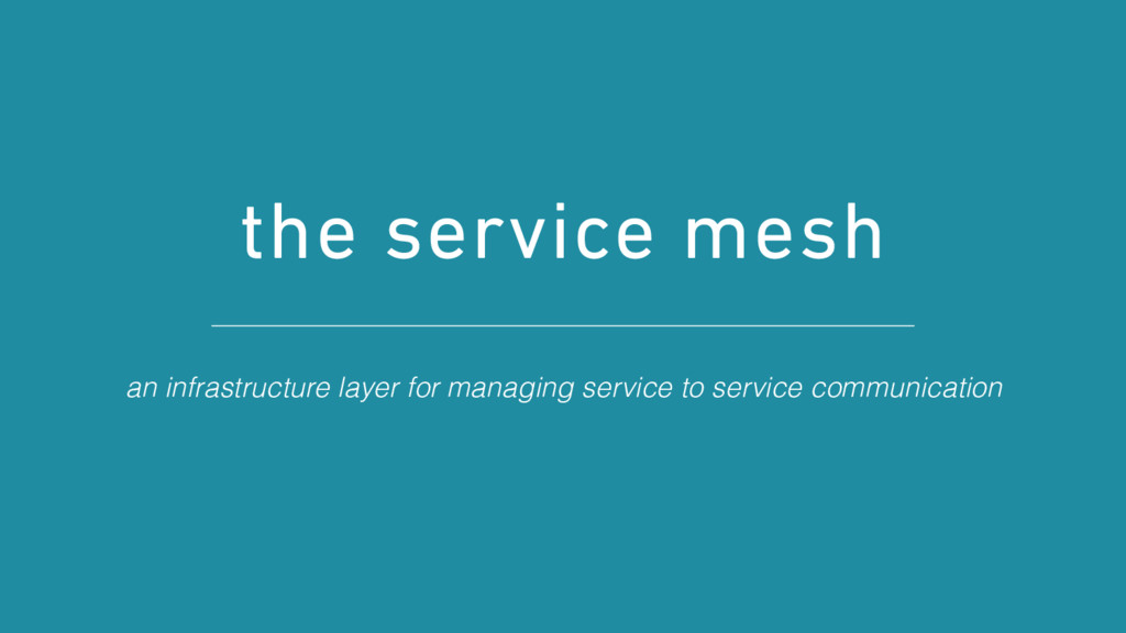 the service mesh an infrastructure layer for ma...