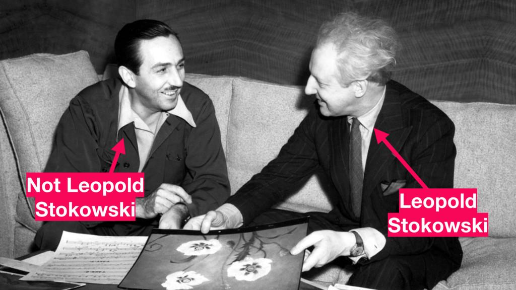 Leopold Stokowski Not Leopold Stokowski