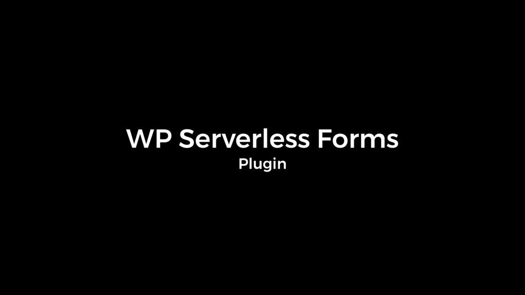 WP Serverless Forms Plugin