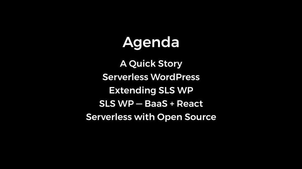 Agenda A Quick Story Serverless WordPress Exten...