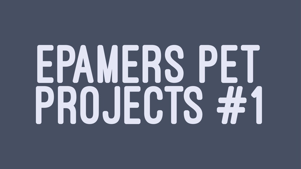 EPAMERS PET PROJECTS #1