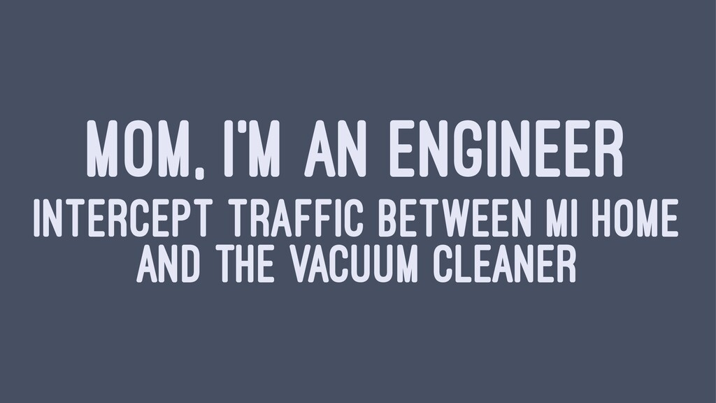 MOM, I'M AN ENGINEER INTERCEPT TRAFFIC BETWEEN ...