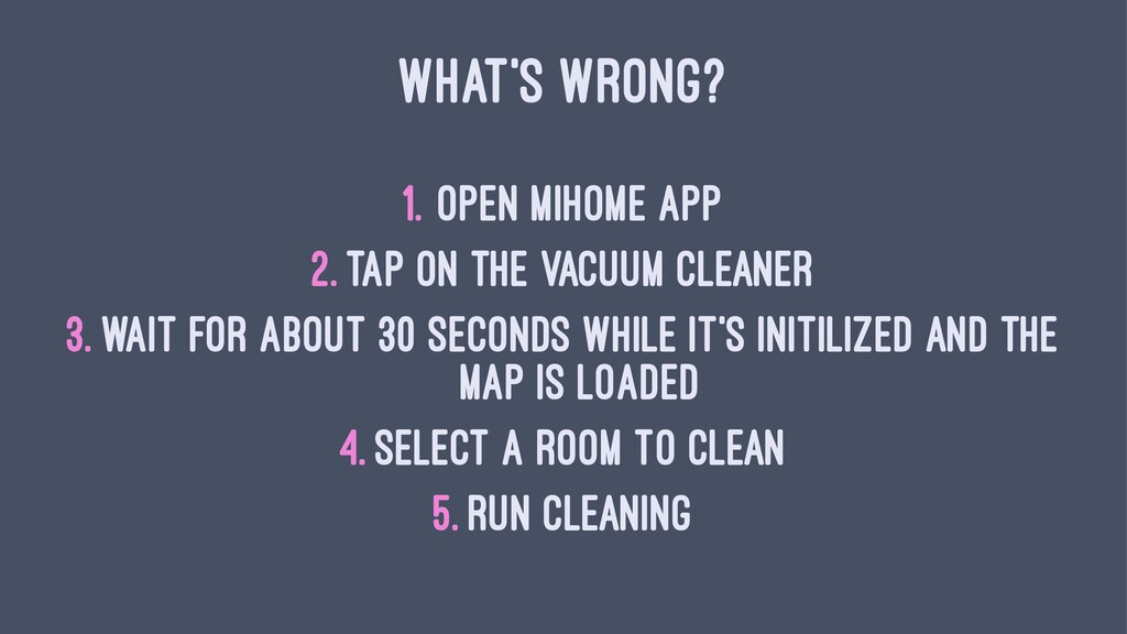 WHAT'S WRONG? 1. open MiHome app 2. tap on the ...