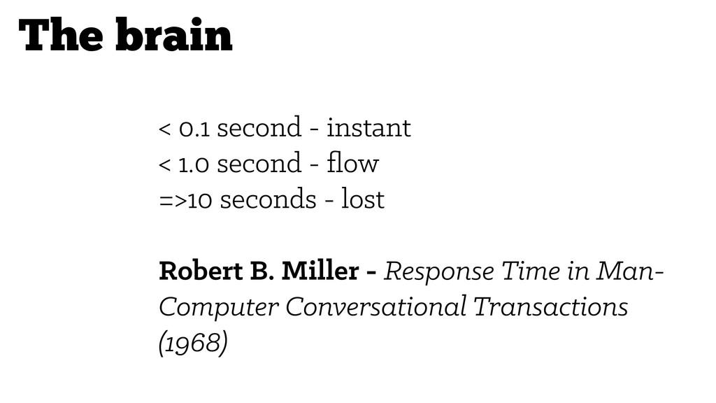 < 0.1 second - instant < 1.0 second - flow =>10 ...