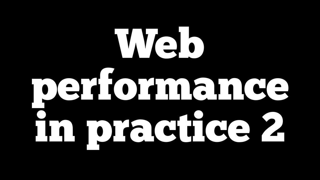 Web performance in practice 2
