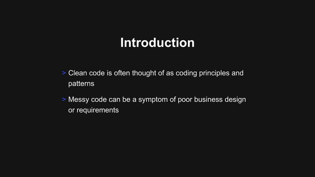 Introduction > Messy code can be a symptom of p...