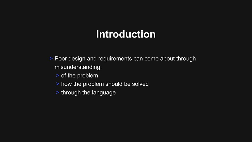 Introduction > Poor design and requirements can...