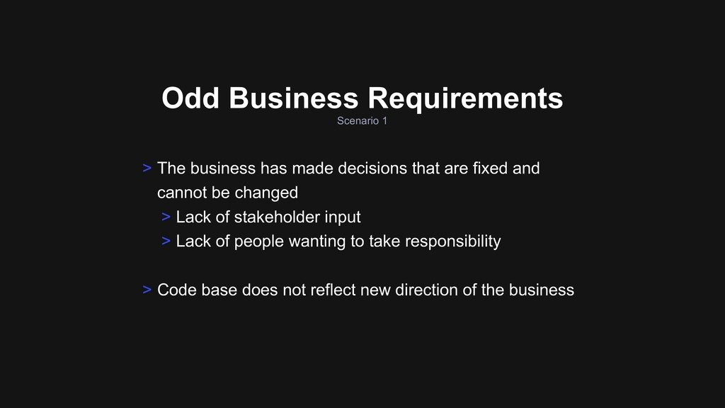 Scenario 1 Odd Business Requirements > The busi...