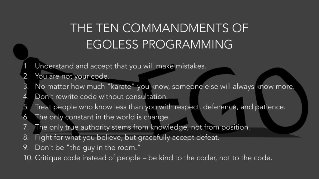 THE TEN COMMANDMENTS OF EGOLESS PROGRAMMING 1. ...