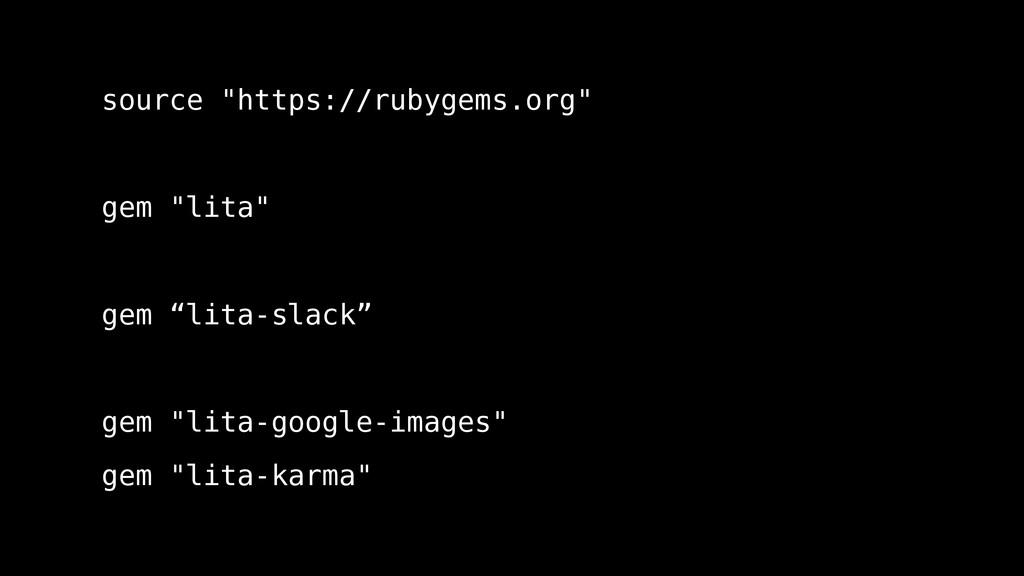 "source ""https://rubygems.org"" gem ""lita"" gem ""l..."