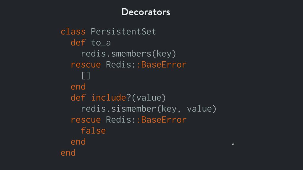 29 Decorators class PersistentSet def to_a redi...