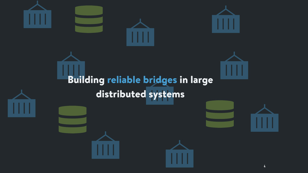 4 Building reliable bridges in large distribute...
