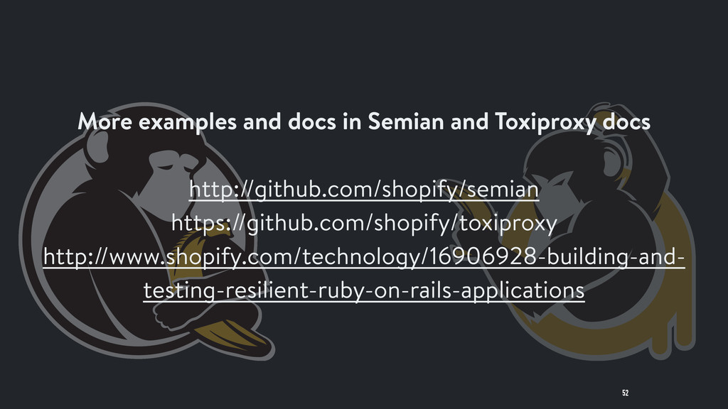 52 More examples and docs in Semian and Toxipro...