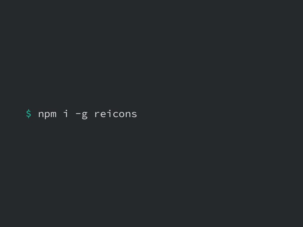 $ npm i -g reicons