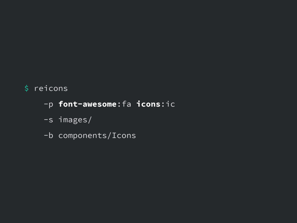 $ reicons -p font-awesome:fa icons:ic -s images...