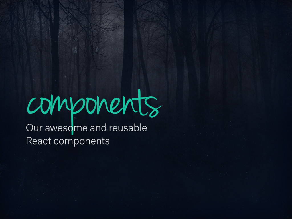 components Our awesome and reusable React compo...