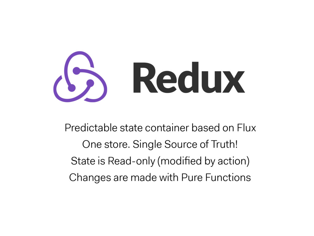 Predictable state container based on Flux One s...