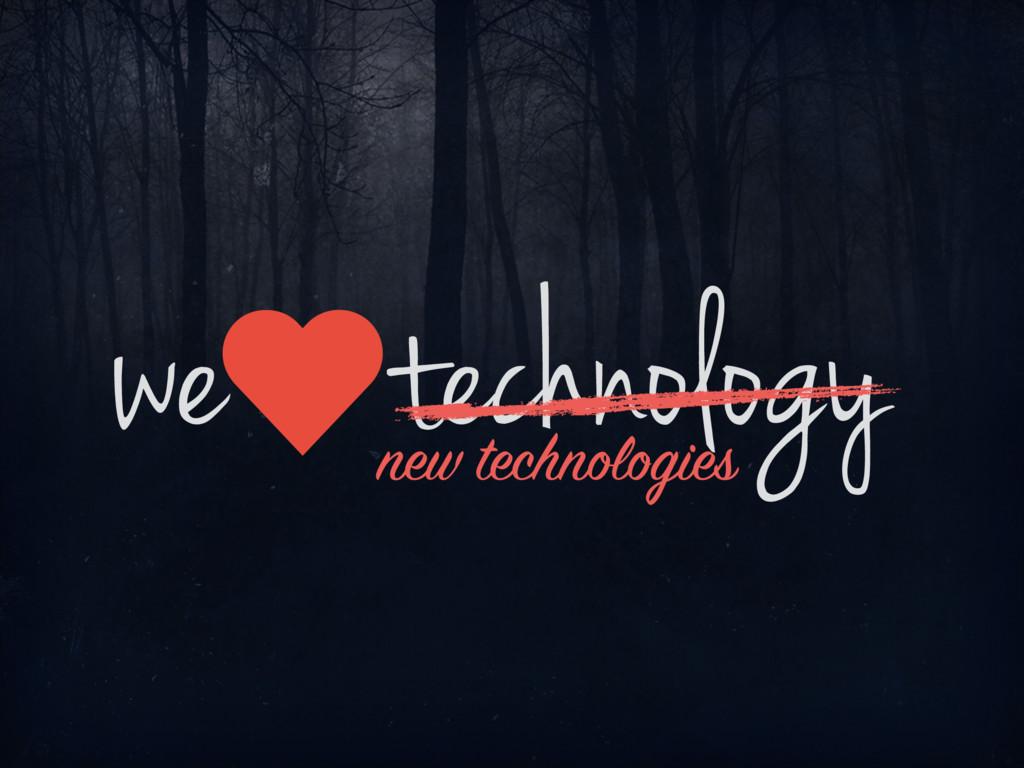 we technology new technologies